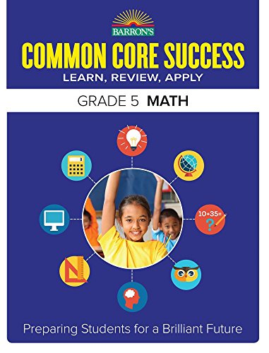 Barron's Common Core Success Grade 5 Math: Preparing Students for a Brilliant Future