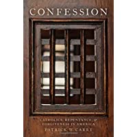 Confession: Catholics, Repentance, and Forgiveness in America