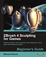 ZBrush 4 Sculpting for Games: Beginner's Guide Front Cover