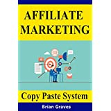 Affiliate-Marketing: Simple Copy-Paste System Using Absolutely Free Traffic, No Budget & No Experience needed...