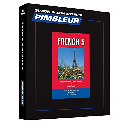 Pimsleur French Level 5 CD: Learn to Speak and Understand French with Pimsleur Language Programs (Comprehensive) (Rosetta Stone French Level 5)