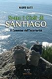 img - for Sotto i Cieli di Santiago. Il Cammino dell'Interiorit  (Italian Edition) book / textbook / text book