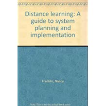Distance learning: A guide to system planning and implementation