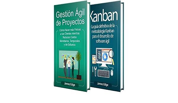Ágil: La Guía Definitiva de Gestión Ágil de Proyectos y Kanban en el Desarrollo Ágil de Software, que incluye explicaciones para Lean, Scrum, XP, ...