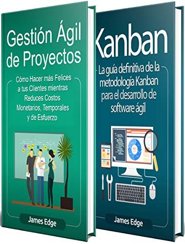 Ágil: La Guía Definitiva de Gestión Ágil de Proyectos y Kanban en el Desarrollo Ágil