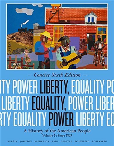 2: Liberty, Equality, Power: A History of the American People, Volume II: Since 1863, Concise Edition