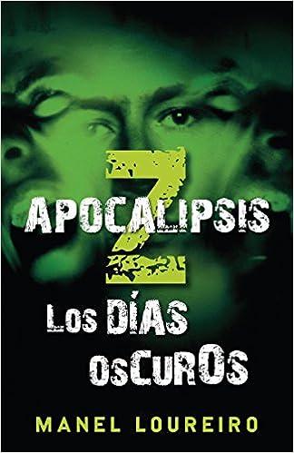 Amazon.com: Apocalipsis Z: Los días oscuros (Spanish Edition) (9780307741745): Manel Loureiro: Books