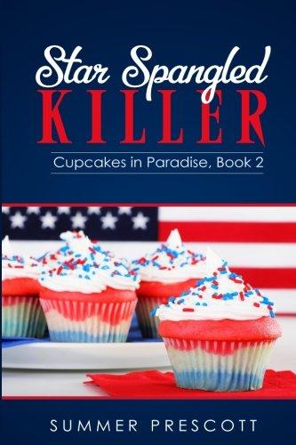 Star Spangled Killer (Cupcakes in Paradise) (Volume 2) - Cupcakes Amazon