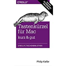 Tastenkürzel für Mac kurz & gut: Behandelt OS X Mavericks, iLife & iWork (German Edition)
