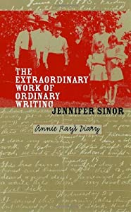 The Extraordinary Work of Ordinary Writing: Annie Ray's Diary (2002-12-31)