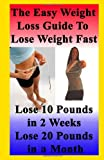 The Easy Weight Loss Guide to Lose Weight Fast, Amy Miller, 145157018X