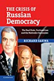 The Crisis of Russian Democracy: The Dual State, Factionalism and the Medvedev Succession