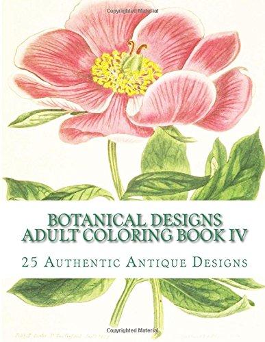 Botanical Designs Adult Coloring Book IV