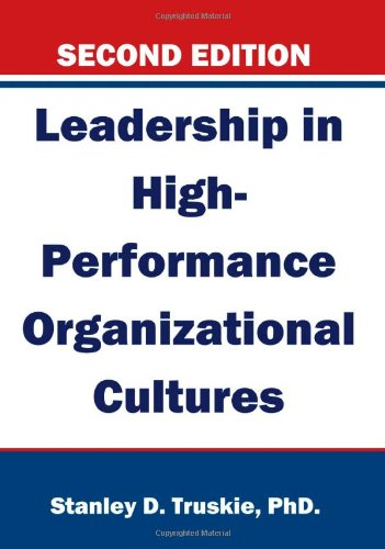 Leadership in High-Performance Organizational Cultures, Second Edition