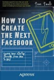 img - for How to Create the Next Facebook: Seeing Your Startup Through, from Idea to IPO by Taulli, Tom (September 25, 2012) Paperback book / textbook / text book