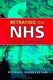 Betraying the NHS, Michael Mandelstam, 1843104822