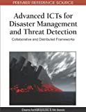 Advanced ICTs for Disaster Management and Threat Detection, Eleana Asimakopoulou and Nik Bessis, 1615209875
