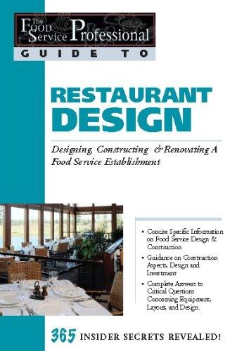 The Food Service Professional Guide to Restaurant Design: Designing, Constructing & Renovating a Food Service Establ