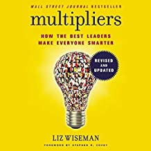 Multipliers: How the Best Leaders Make Everyone Smarter, Includes Bonus PDF with Appendixes