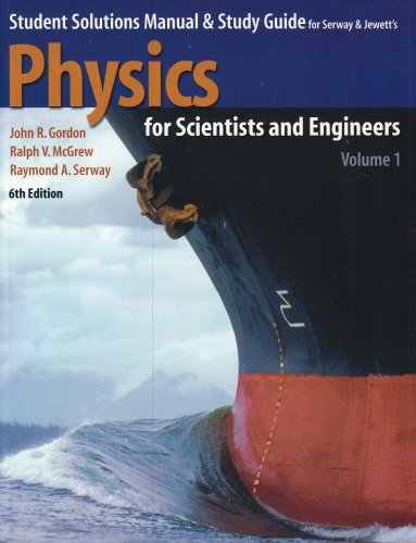 Student Solutions Manual & Study Guide for Serway & Jewett's Physics for Scientists and Engineers, Volume 1, 6th