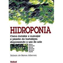 Hidroponia. Como Instalar e Manejar o Plantio