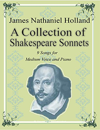 Ballads Sets Piano - Collection of Shakespeare Sonnets for Baritone and Piano: 9 Sonnets Set to Music from the Immortal Bard