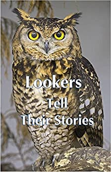Lookers Tell Their Stories (English Edition) por [Sherman, John, Sherman, Carla]