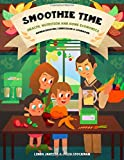 Smoothie Making Time - Health, Nutrition & Home Economics: Homeschooling Curriculum and Cookbook
