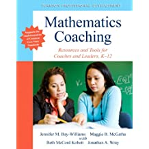 Mathematics Coaching: Resources and Tools for Coaches and Leaders, K-12