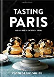 img - for Tasting Paris: 100 Recipes to Eat Like a Local book / textbook / text book
