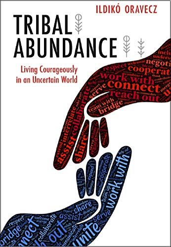 Pdf Business Tribal Abundance: Living Courageously in an Uncertain World