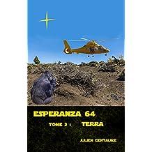 Esperanza 64    Tome 2 :  Terra (French Edition)