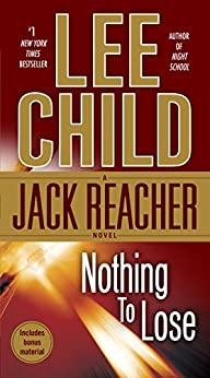 Nothing to Lose (Jack Reacher, Book 12) by [Child, Lee]