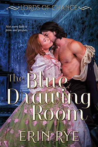 The Blue Drawing Room (Lords of Chance Book 1) ()