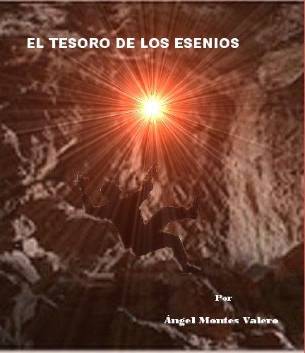 Descargar Libro El Tesoro De Los Esenios Ángel Montes Valero