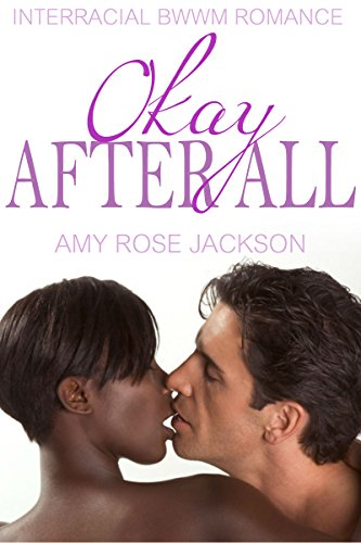Okay After All | Interracial Romance