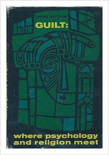 Guilt: Where Religion and Psychology Meet: David Belgum