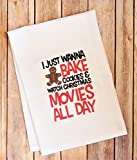 Kitchen Dish Towel - Flour Sack Towel - Christmas Kitchen Tea Towel - I Just Want to Bake Cookies and Watch Christmas Movies