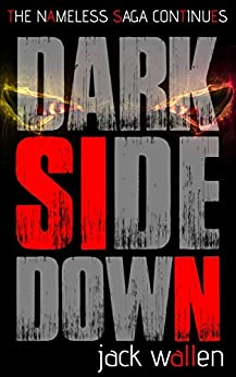 Dark Side Down (The Nameless Saga Book 3) by [Wallen, Jack]