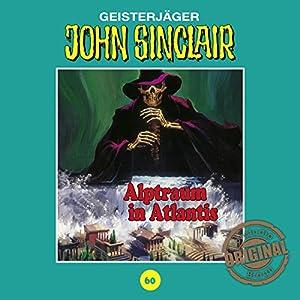 Alptraum in Atlantis (John Sinclair - Tonstudio Braun Klassiker 60) Hörspiel