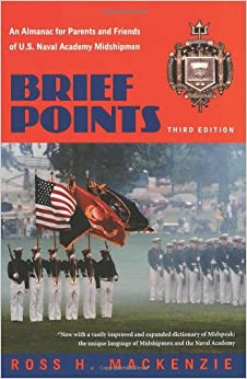 Brief Points: An Almanac for Parents and Friends of U.S. Naval Academy Midshipmen, Third Edition