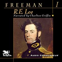 R. E. Lee: Volume One Audiobook by Douglas Southall Freeman Narrated by Charlton Griffin