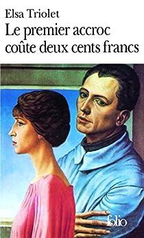 Le premier accroc coûte deux cent francs par Triolet
