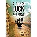 A Dog's Luck: A Love Story and a Family Saga Intertwined