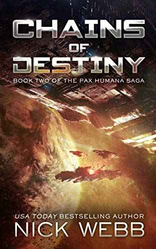 Chains of Destiny (Episode #2: The Pax Humana Saga)