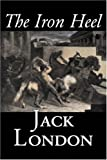 The Iron Heel, Jack London, 1603129820