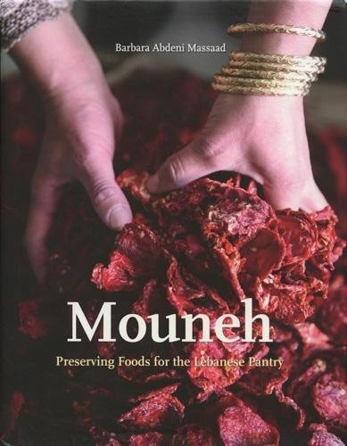 Mouneh  Preserving Foods For The Lebanese Pantry