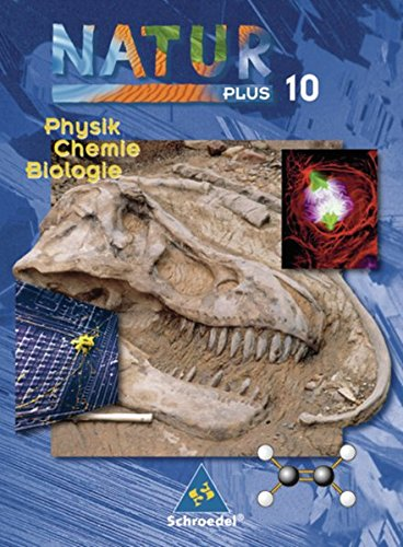 Natur plus - Ausgabe 2003 für Bayern: Natur plus Bayern - Ausgabe 2005 für Bayern: Schülerband 10