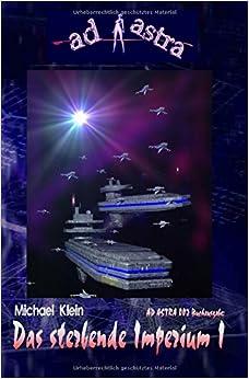Book AD ASTRA 002 Buchausgabe: Das sterbende Imperium I: 'Erster Teil des neuen Zweiteilers!': Volume 2 (AD ADSTRA Buchausgabe)