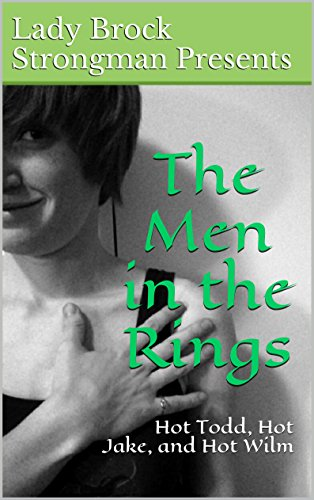 The Men in the Rings: Hot Todd, Hot Jake, and Hot Wilm (The Men in the Rings (Dada Erotica) Book 1) (English Edition)